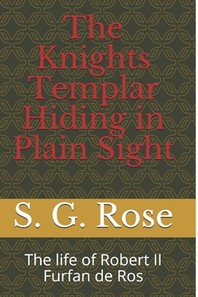 The Knights Templar Hiding in Plain Sight