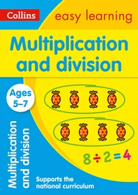 Collins Easy Learning Age 5-7 -- Multiplication and Division Ages 5-7