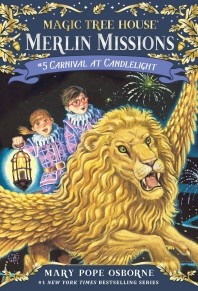 Magic Tree House Merlin Mission. 5: Carnival at Candlelight