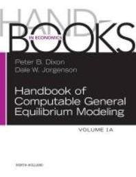 Handbook of Computable General Equilibrium Modeling, 1