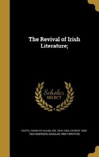 The Revival of Irish Literature;