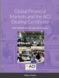 Global Financial Markets and the ACI Dealing Certificate