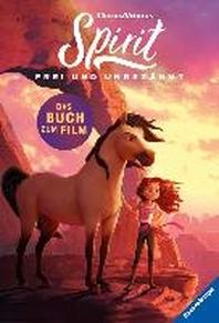 Dreamworks Spirit Wild und Frei: Das Buch zum Film