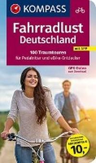 Fahrradlust Deutschland, 100 Traumtouren fuer Pedalritter und E-Bike-Entdecker