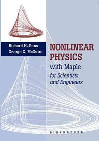 Nonlinear Physics with Maple for Scientists and Engineers