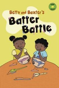 Betty and Baxter's Batter Battle