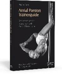 Aerial Passion Trainerguide