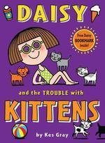Daisy and the Trouble with Kittens [With Bookmark]