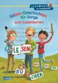 Silben-Geschichten fuer Jungs zum Lesenlernen