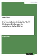 Das musikalische Literaturbild E.T.A. Hoffmanns. Die Fermate als musiktheoretischer Diskurs