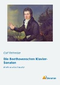 Die Beethovenschen Klavier-Sonaten