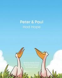 Peter & Paul Had Hope