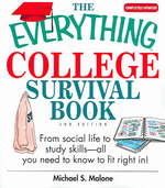Everything College Survival Book : From Social Life To Study Skills--all You Need To Fit Right In