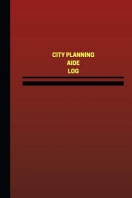 City Planning Aide Log (Logbook, Journal - 124 pages, 6 x 9 inches)