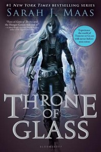 Throne of Glass ( Throne of Glass #1 )