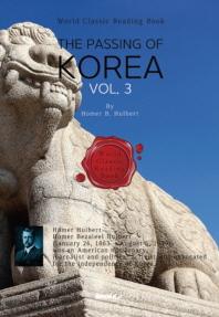 영어로 읽는 대한제국 멸망사, 3부 : THE PASSING OF KOREA, Vol. 3 [영어원서]