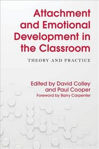 Attachment and Emotional Development in the Classroom