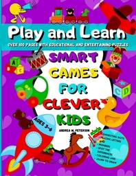 Play and Learn Smart Games for Clever Kids Ages 3-6
