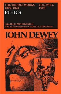 The Middle Works of John Dewey, 1899-1924, Volume 5