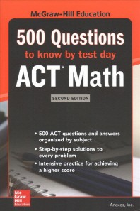 500 ACT Math Questions to Know by Test Day, Second Edition