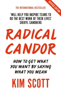 Radical Candor: Fully Revised and Updated Edition