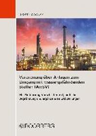Verordnung ueber Anlagen zum Umgang mit wassergefaehrdenden Stoffen (AwSV) Mit Einfuehrung, Vorschriftentext, amtlicher Begruendung und ergaenzenden Erlaeuterungen
