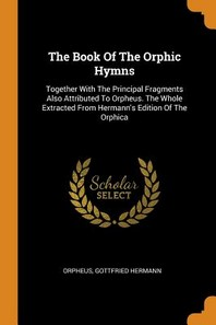The Book of the Orphic Hymns