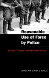 Reasonable Use of Force by Police; Seizures, Firearms, and High-Speed Chases