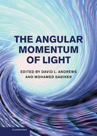 The Angular Momentum of Light. Edited by David L. Andrews and Mohamed Babiker