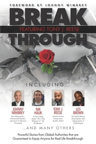 Break Through Featuring Tony J. Reese