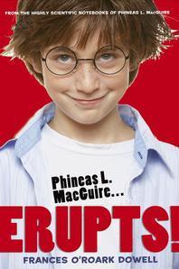 Phineas L. Macguire ...Erupts!