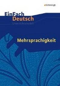 Mehrsprachigkeit. Einfach Deutsch Unterrichtsmodelle
