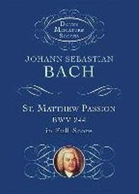 St. Matthew Passion, Bwv 244, in Full Score