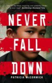 Never Fall Down. by Patricia McCormick