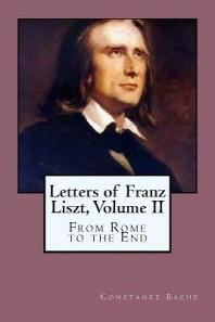 Letters of Franz Liszt, Volume II