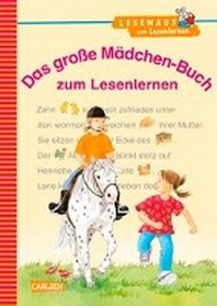 Das grosse Maedchen-Buch zum Lesenlernen