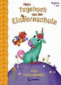 Mein Tagebuch aus der Einhornschule - Das Drachenbaby