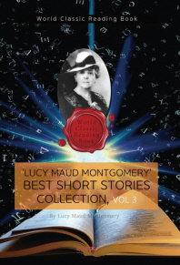 '루시 모드 몽고메리' 베스트 단편소설 모음 3집 (빨강머리 앤 작가 작품) : 'Lucy Maud Montgomery' Bes