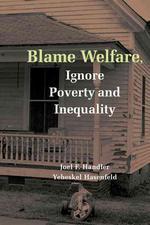 Blame Welfre Ignre Povty and Ineqty