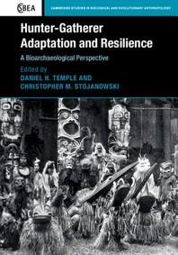 Hunter-Gatherer Adaptation and Resilience