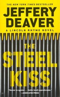 The Steel Kiss ( Lincoln Rhyme Novel #13 )