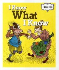 I Know What I Know
