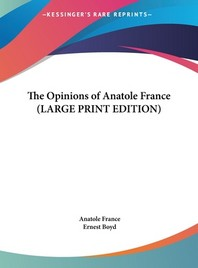 The Opinions of Anatole France