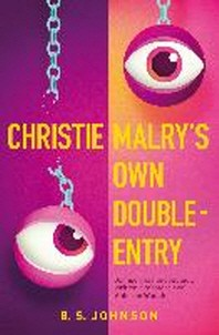 Christie Malry's Own Double-Entry. B.S. Johnson