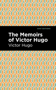 The Memiors of Victor Hugo