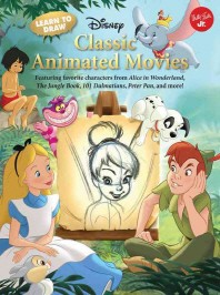 Learn to Draw Disney's Classic Animated Movies