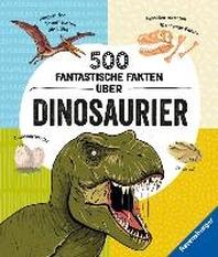 500 fantastische Fakten ueber Dinosaurier