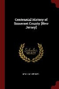 Centennial History of Somerset County [new Jersey]