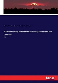 A View of Society and Manners in France, Switzerland and Germany