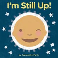 I'm Still Up!